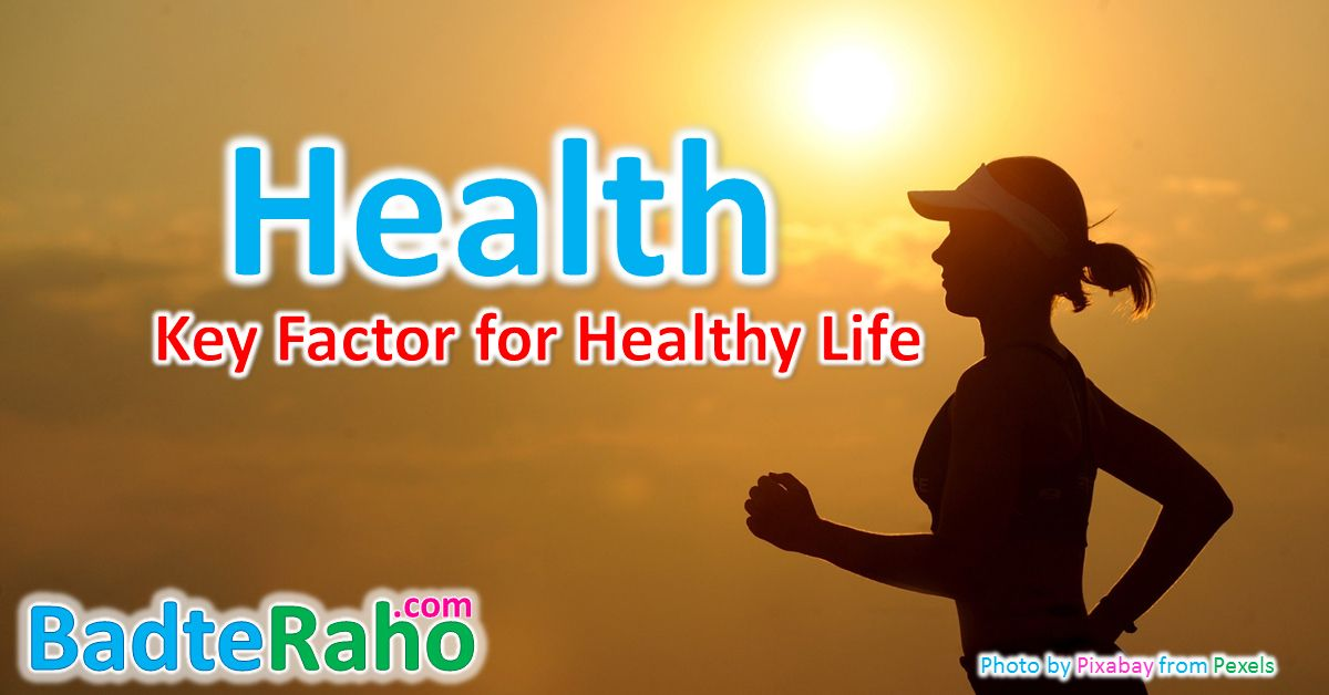 Health – Key Factor for Healthy Life